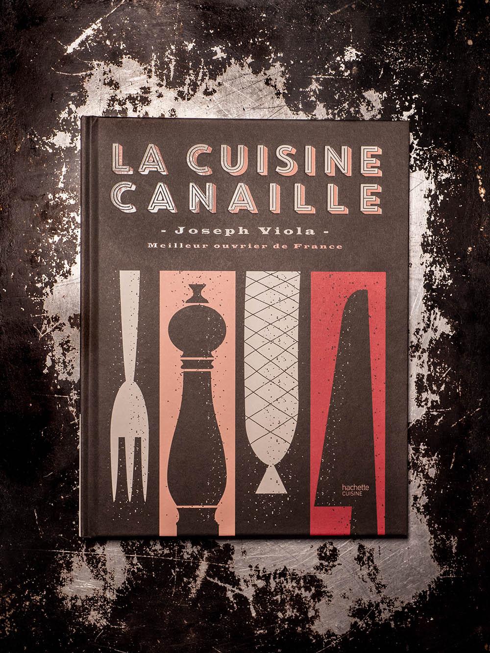 Livre La Cuisine Canaille Joseph Viola